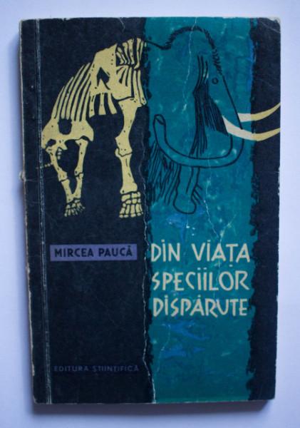 Mircea Pauca - Din viata speciilor disparute