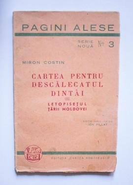 Miron Costin - Cartea pentru descalecatul dintai. Letopisetul Tarii Moldovei