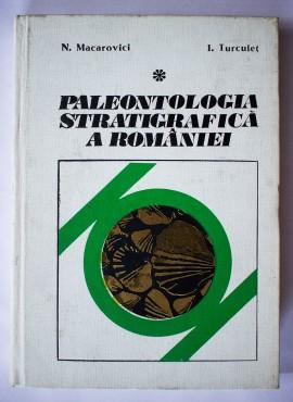N. Macarovici - I. Turculet - Paleontologia stratigrafica a Romaniei (editie hardcover)