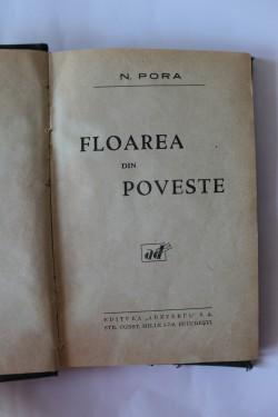 N. Pora - Floarea din poveste (editie frumos relegata, interbelica, hardcover)