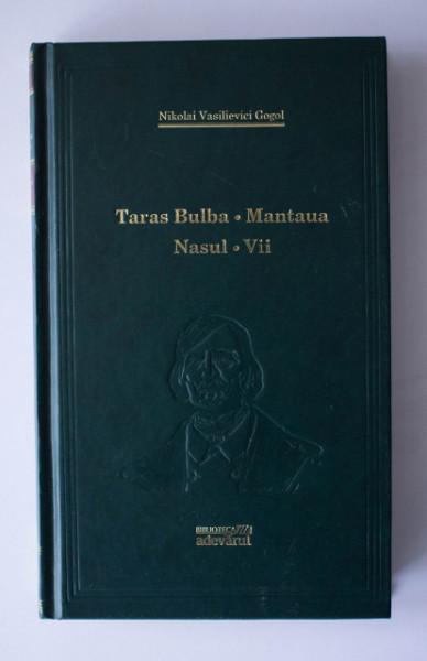 N. V. Gogol - Taras Bulba. Mantaua. Nasul. Vii (editie hardcover)