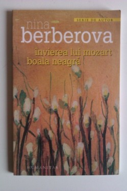 Nina Berberova - Invierea lui Mozart. Boala neagra