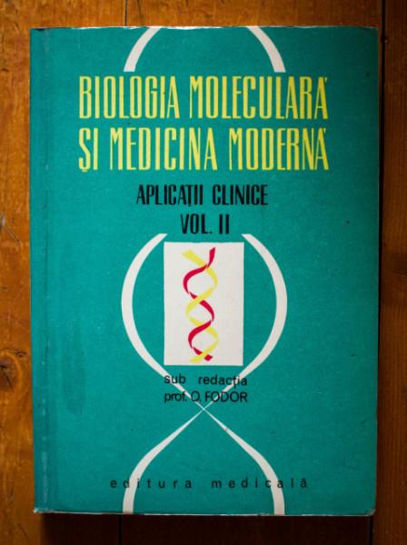 O. Fodor (coord.) - Biologia moleculara si medicina moderna. Aplicatii clinice (vol. II)