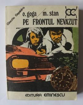 O. Goga, M. Stan - Pe frontul nevazut