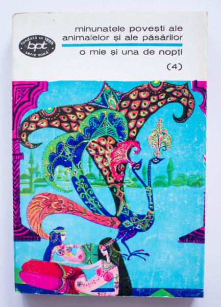 O mie si una de nopti - Minunatele povesti ale animalelor si ale pasarilor (vol. 4 din serie)