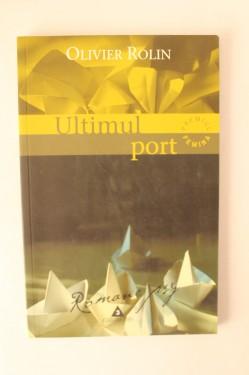 Oliver Rolin - Ultimul port