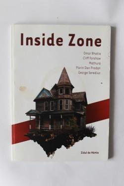 Omar Bhatia, Cliff Forshaw, Mathura, Florin Dan Prodan, George Serediuc - Inside Zone (antologie de poezie bilingva, romano-engleza)
