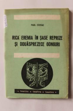 Paul Everac - Rica Eremia in sase reprize si douasprezece gonguri