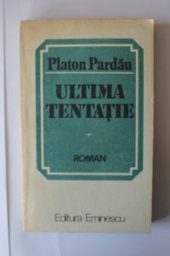 Platon Pardau - Ultima tentatie