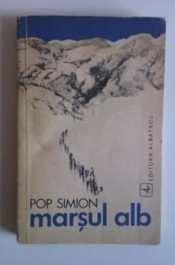 Pop Simion - Marsul alb (cu autograf)