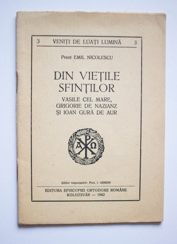 Preot Emil Nicolescu - Din vietile Sfintilor (Vasile cel Mare, Grigore de Nazianz si Ioan Gura de Aur)
