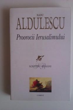 Radu Aldulescu - Proorocii Ierusalimului
