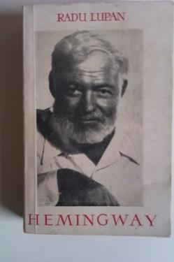 Radu Lupan - Hemingway, scriitorul