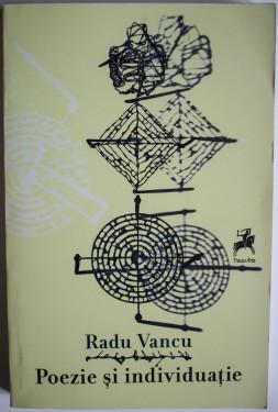 Radu Vancu - Poezie si individuatie