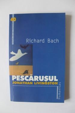 Richard Bach - Pescarusul Jonathan Livingston