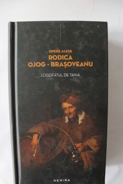 Rodica Ojog-Brasoveanu - Logofatul de taina (editie hardcover)