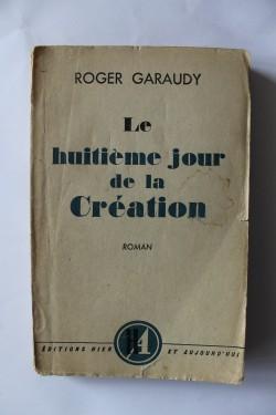 Roger Garaudy - Le huitieme jour de la Creation