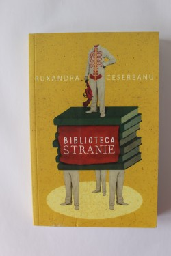 Ruxandra Cesereanu - Biblioteca stranie