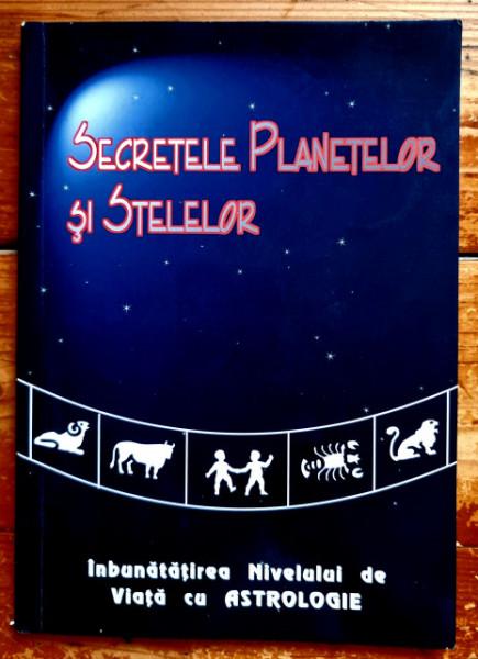 Secretele planetelor si stelelor. Inbunatatirea nivelului de viata cu astrologie