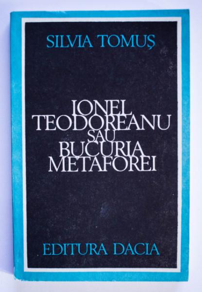 Silvia Tomus - Ionel Teodoreanu sau bucuria metaforei