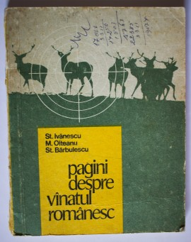 St. Ivanescu, M. Olteanu, St. Barbulescu - Pagini despre vanatul romanesc