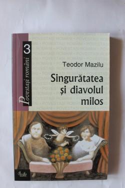 Teodor Mazilu - Singuratatea si diavolul milos