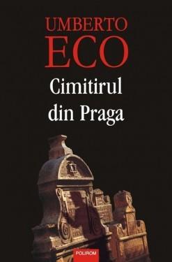 Umberto Eco - Cimitirul din Praga (editie hardcover)