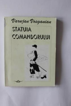 Varujan Vosganian - Statuia comandorului