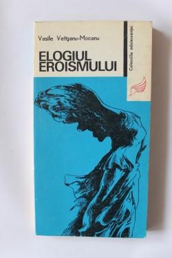Vasile Vetisanu-Mocanu - Elogiul eroismului