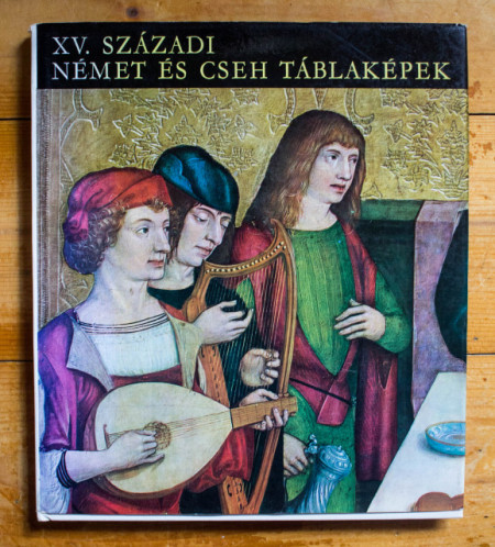 Vegh Janos - XV. szazadi nemet es cseh tablakepek (editie hardcover)