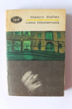 Vicente Blasco Ibanez - Casa blestemata