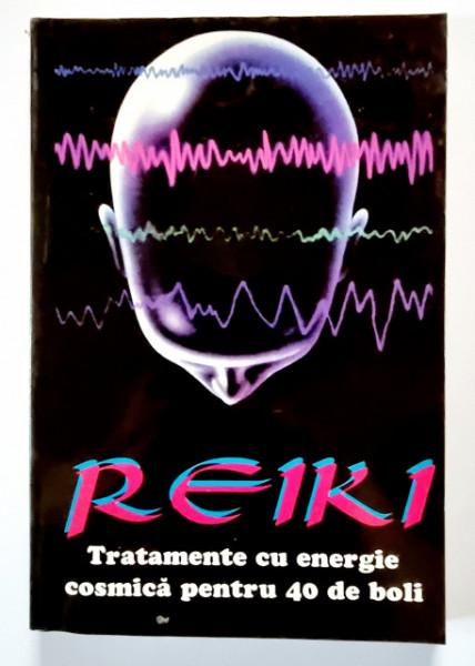 Walter Gohringen - Reiki. Tratamente cu energie cosmica pentru 40 de boli
