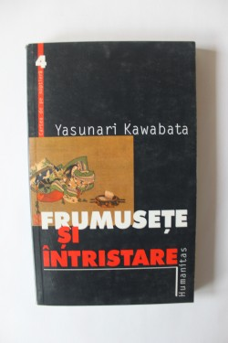 Yasunari Kawabata - Frumusete si intristare