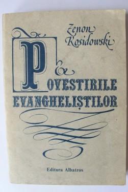 Zenon Kosidowski - Povestirile evanghelistilor