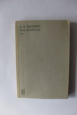 A. E. Baconsky - Fiul risipitor
