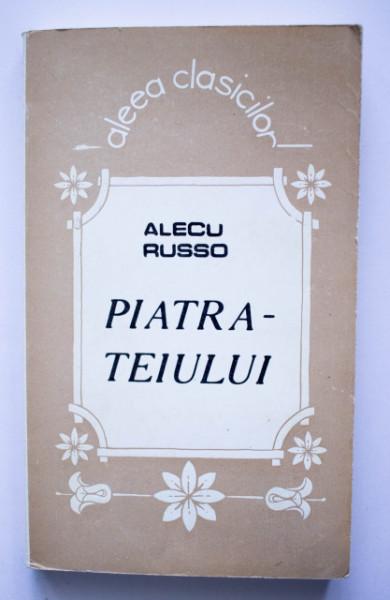 Alecu Russo - Piatra-teiului (scrieri alese)