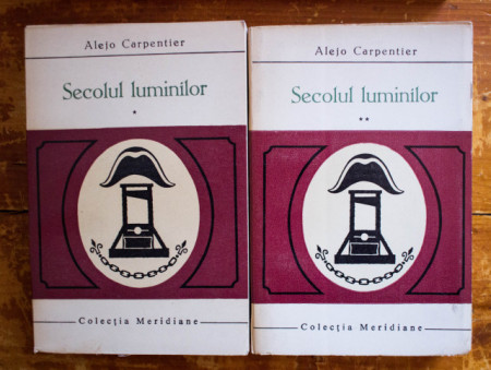 Alejo Carpentier - Secolul luminilor (2 vol.)
