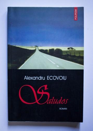 Alexandru Ecovoiu - Saludos (cu autograf)