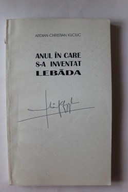 Ardian Christian Kuciuc - Anul in care s-a inventat lebada