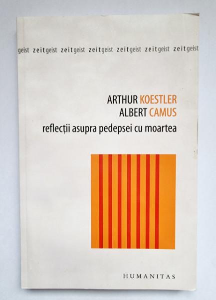 Arthur Koestler, Albert Camus - Reflectii asupra pedepsei cu moartea