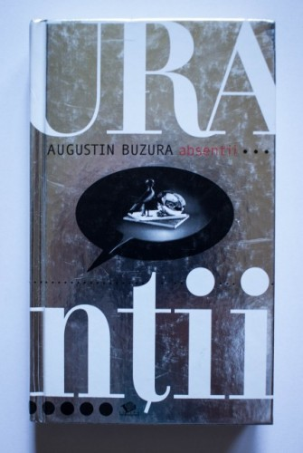 Augustin Buzura - Absentii (editie hardcover)