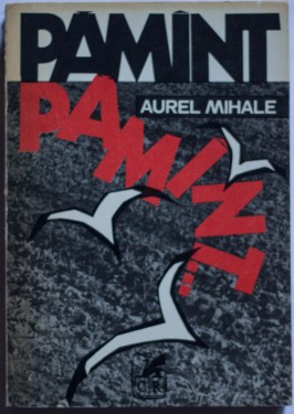 Aurel Mihale - Pamant, pamant...
