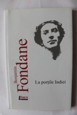 Benjamin Fondane - La portile Indiei
