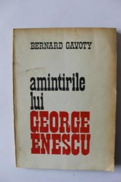 Bernard Gavoty - Amintirile lui George Enescu