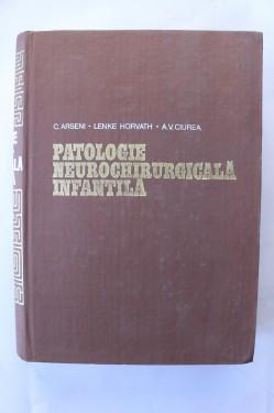 C. Arseni, Lenke Horvath, A. V. Ciurea - Patologie neurochirurgicala infantila (editie hardcover)