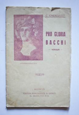 C. Ionescu-Olt - Pro Gloria Bacchi (versuri) (cu autograf, editie interbelica)