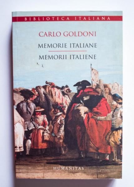 Carlo Goldoni - Memorii italiene / Memorie italiane (editie bilingva, romano-italiana)