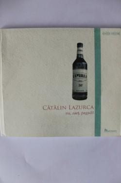 Catalin Lazurca - Nu, zaet, pagadi!