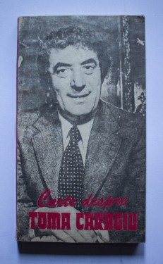 Colectiv autori - Carte despre Toma Caragiu
