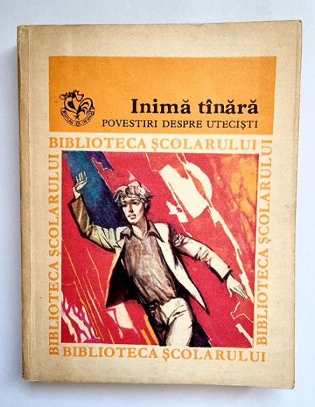 Colectiv autori - Inima tanara. Povestiri despre utecisti
